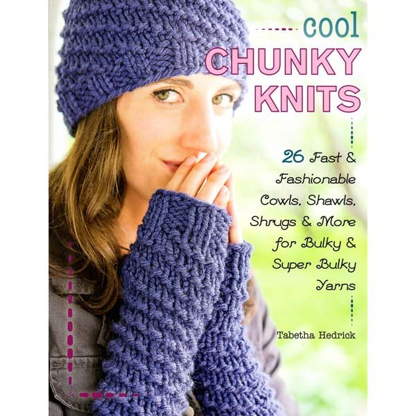 Cool Chunky Knits by Tabetha Hedrick